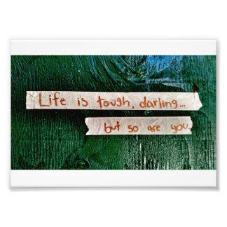 Het leven is Taai Foto Afdrukken