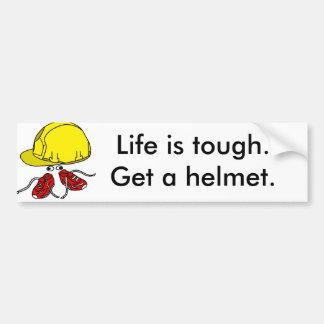 Het leven is taai, krijgt een helmslogan bumpersticker