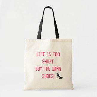 Het leven is te kort. Koop de vloekschoenen! Draagtas