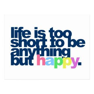 Het leven is te kort om allesbehalve gelukkig te briefkaart