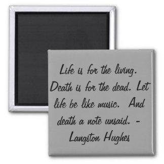 Het leven is voor het leven… vierkante magneet