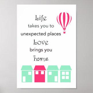 Het leven neemt u plaatst posterdruk poster