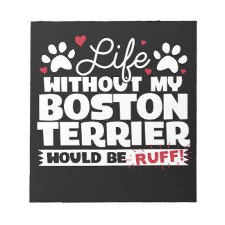 Het leven zonder mijn Boston Terrier zou Kemphaan Notitieblok