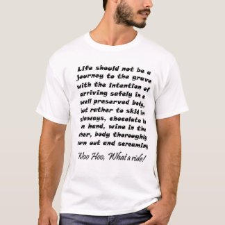 Het leven zou geen reis aan het graf met moeten t shirt