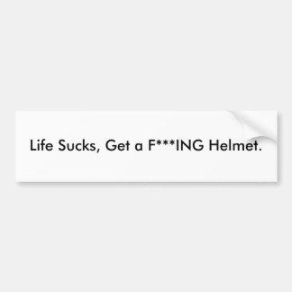 Het leven zuigt, krijgt een Helm ING van F *** Bumpersticker