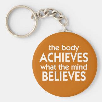 Het lichaam bereikt wat de mening gelooft sleutelhanger