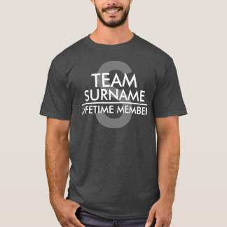 Het Lid van het Leven van het TEAM (Achternaam) T Shirt