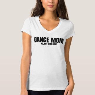 Het Mamma van de dans. Nr, niet dat Soort T Shirt