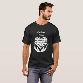 Het Mamma van het autisme als u Mijn Handen denkt T Shirt