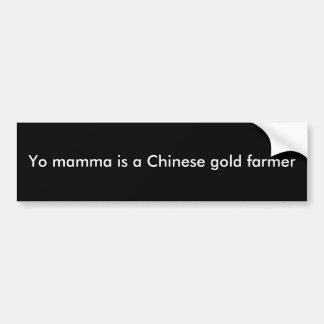 Het mamma van Yo is een Chinese gouden landbouwer Bumpersticker