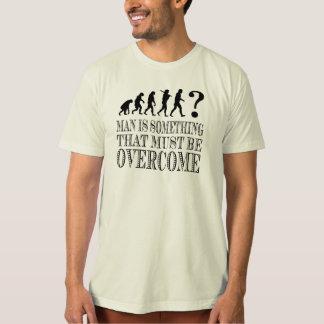Het man is iets die moet worden overwonnen t shirt