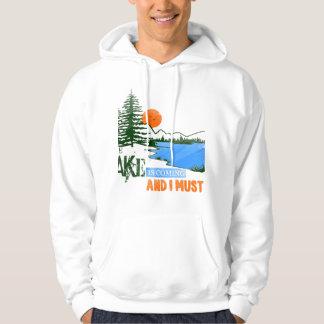 Het meer komt en ik moet gaan hoodie