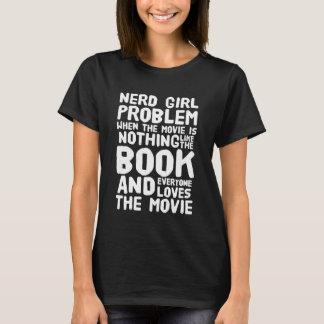 Het meisjesprobleem van Nerd wanneer de film niets T Shirt