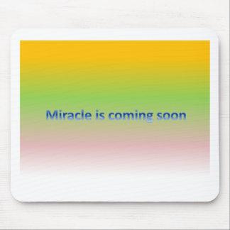 het mirakel komt spoedig muismat