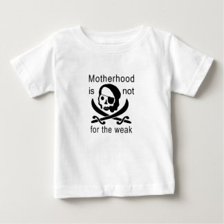 Het moederschap is niet voor zwak! baby t shirts