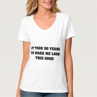 Het nam me 50 Jaar om Dit Goed te kijken T Shirt