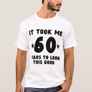 Het nam me 60 Jaar om Dit Goed te kijken T Shirt