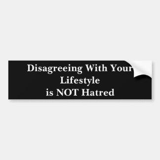 Het niet akkoord gaan met Uw Levensstijl is Geen Bumpersticker