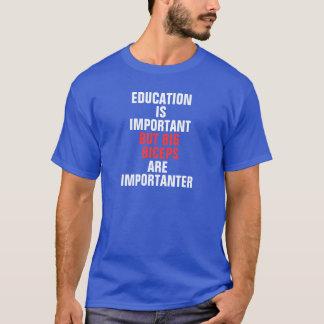 Het onderwijs is belangrijk maar de bicepsen zijn t shirt