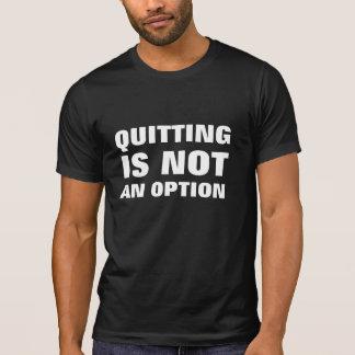 Het ophouden met is geen optie t shirt