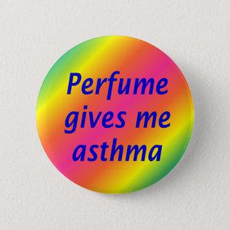 Het parfum geeft me astma ronde button 5,7 cm