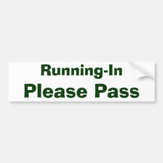 Het Running-In, gelieve over te gaan Bumpersticker