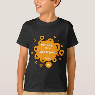 Het schrijven… Het is een Ding Wattpad T Shirt