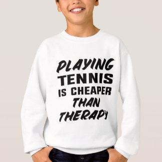 Het speel Tennis is goedkoper dan therapie Trui