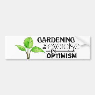 Het tuinieren is een Oefening in Optimisme Bumpersticker