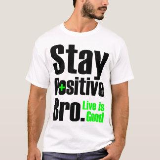 Het verblijf Positieve Levende Bro | is Goed T Shirt