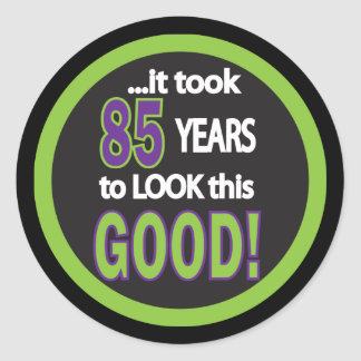 Het vergde 85 Jaar om deze Goede | 85ste Ronde Stickers