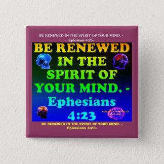 Het vers van de bijbel van 4:23 Ephesians. Vierkante Button 5,1 Cm