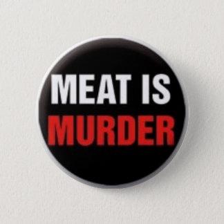 Het vlees is moord ronde button 5,7 cm