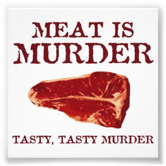 Het vlees is Smakelijke Moord Foto Afdruk