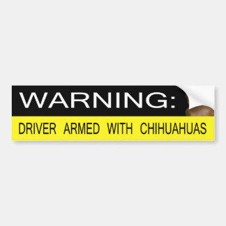 Het waarschuwen: Bestuurder met Chihuahuas wordt b Bumpersticker