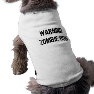 Het waarschuwen: De hond van de zombie T-shirt