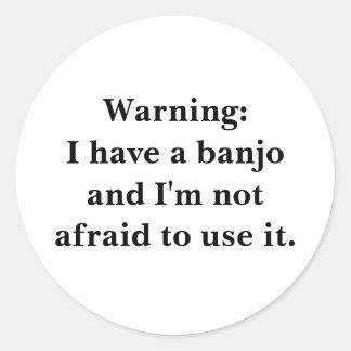 Het waarschuwen: Ik heb een banjo… Ronde Sticker