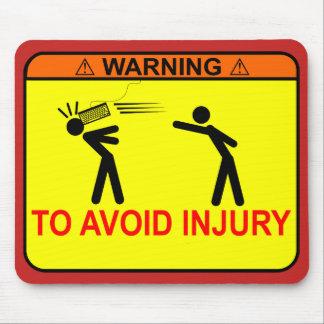 Het waarschuwen: Om verwonding te vermijden <<YOUR Muismat
