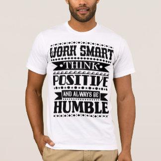 Het werk Smart denkt Positief en altijd is T Shirt