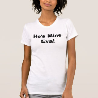 Hij is Mijn Eva! T Shirt