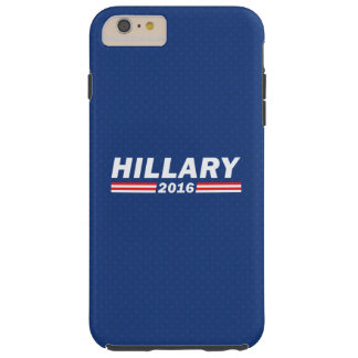 Hillary 2016 (Hillary Clinton) Tough iPhone 6 Plus Hoesje