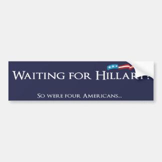 Hillary Clinton die - wachten op Hillary? Bumpersticker