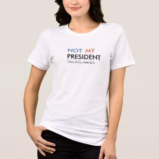 Hillary Clinton niet Mijn President T Shirt