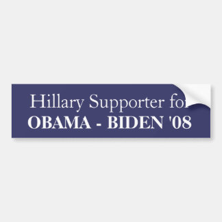 Hillary Supporter voor, OBAMA - BIDEN '08 Bumpersticker