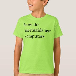 hoe de meerminnen computers gebruiken t shirt
