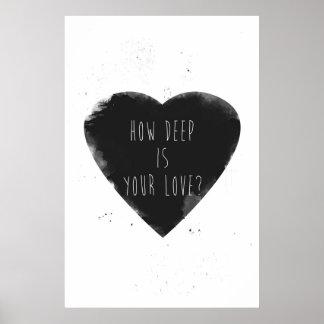 hoe diep uw liefde is poster