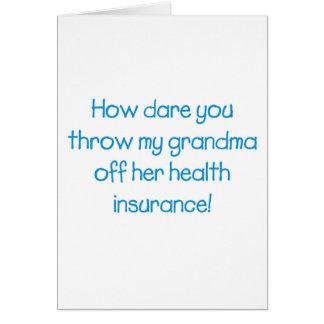 Hoe durf werpt u mijn Oma van haar Gezondheidszorg Kaart
