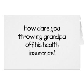 Hoe durf werpt u mijn Opa van zijn Gezondheidszorg Kaart