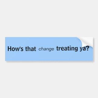 Hoe is die verandering behandelend ya? bumpersticker