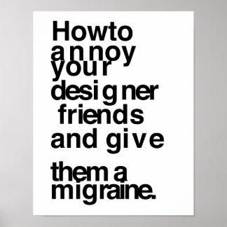 Hoe te om uw ontwerpervrienden te ergeren poster